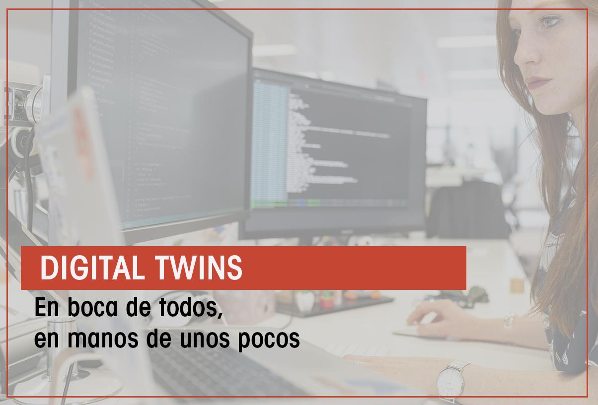 Digital Twins: en boca de todos, en la mirada de unos pocos